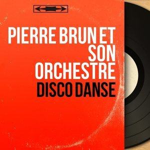 Pierre Brun et son orchestre 歌手頭像