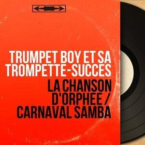 Trumpet Boy et sa Trompette-Succès アーティスト写真