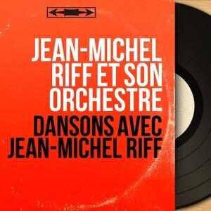 Jean-Michel Riff et son orchestre 歌手頭像