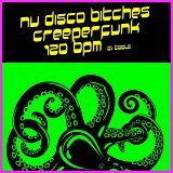 Nu Disco Bitches & Creeperfunk