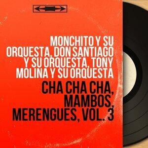 Monchito y Su Orquesta, Don Santiago y Su Orquesta, Tony Molina y Su Orquesta 歌手頭像