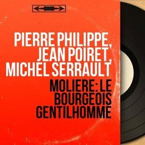 Pierre Philippe, Jean Poiret, Michel Serrault 歌手頭像
