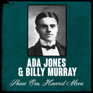 Ada Jones | Billy Murray