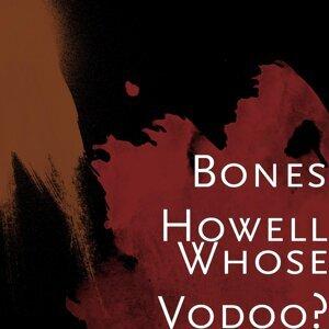 Bones Howell アーティスト写真