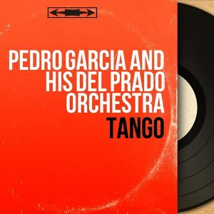 Pedro Garcia and His Del Prado Orchestra