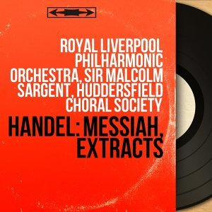 Royal Liverpool Philharmonic Orchestra, Sir Malcolm Sargent, Huddersfield Choral Society 歌手頭像