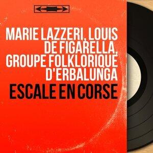 Marie Lazzeri, Louis de Figarella, Groupe folklorique d'Erbalunga 歌手頭像