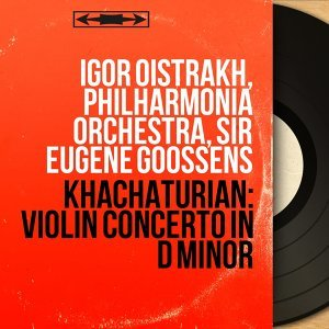 Igor Oistrakh, Philharmonia Orchestra, Sir Eugene Goossens 歌手頭像