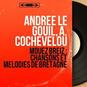 Andrée Le Gouil, A. Cochevelou 歌手頭像