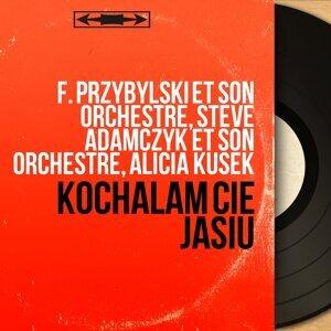 F. Przybylski et son orchestre, Steve Adamczyk et son orchestre, Alicia Kusek アーティスト写真
