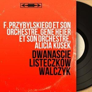 F. Przybylskiego et son orchestre, Gene Heier et son orchestre, Alicia Kusek 歌手頭像