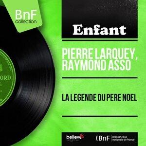 Pierre Larquey, Raymond Asso アーティスト写真