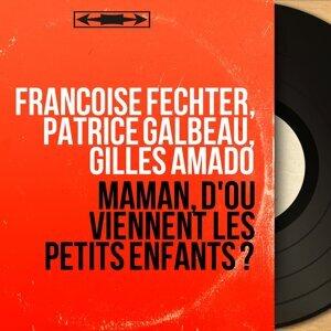 Françoise Fechter, Patrice Galbeau, Gilles Amado 歌手頭像