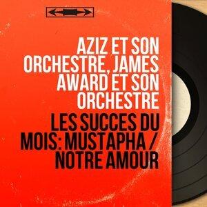Aziz et son orchestre, James Award et son orchestre 歌手頭像