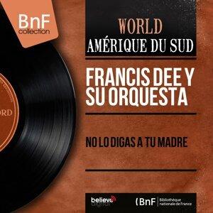 Francis Dee y Su Orquesta 歌手頭像