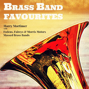 Harry Mortimer with Fodens, Faireys & Morris Motors Massed Brass Bands アーティスト写真