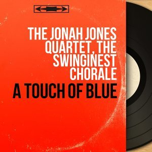 The Jonah Jones Quartet, The Swinginest Chorale 歌手頭像