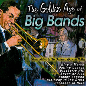 Glenn Miller & His Orchestra|Glenn Miller 歌手頭像