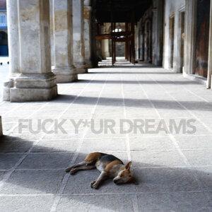 Fuck Y*ur Dreams 歌手頭像