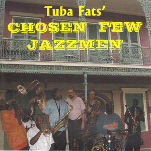 Tuba Fats' Chosen Few Jazzmen アーティスト写真