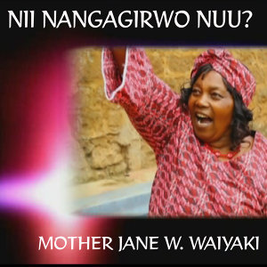 Mother Jane W. Waiyaki 歌手頭像