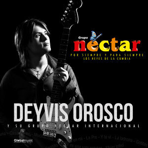 Deyvis Orosco y su Grupo Nectar Internacional アーティスト写真