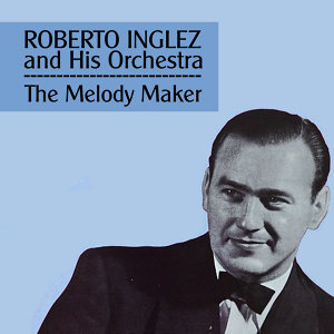 Roberto Inglez and His Orchestra アーティスト写真
