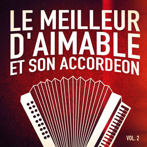 Aimable, Son Accordeon Et Son Orchestre 歌手頭像