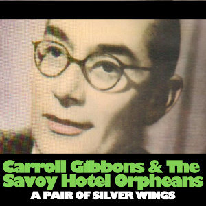 Carroll Gibbons & The Savoy Hotel Orpheans アーティスト写真