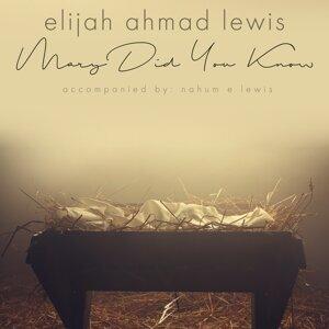 Elijah Ahmad Lewis 歌手頭像
