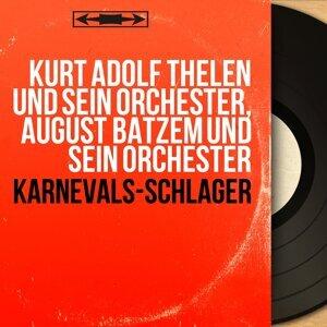 Kurt Adolf Thelen und sein Orchester, August Batzem und sein Orchester 歌手頭像
