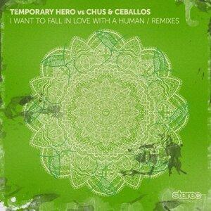 Temporary Hero, Chus & Ceballos アーティスト写真