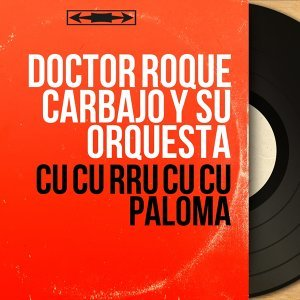Doctor Roque Carbajo y Su Orquesta 歌手頭像