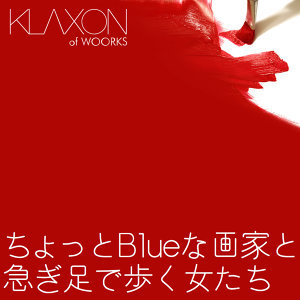 KLAXON of WOORKS 歌手頭像