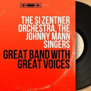 The Si Zentner Orchestra, The Johnny Mann Singers 歌手頭像