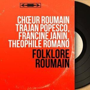 Chœur roumain Trajan Popesco, Francine Janin, Théophile Romano 歌手頭像