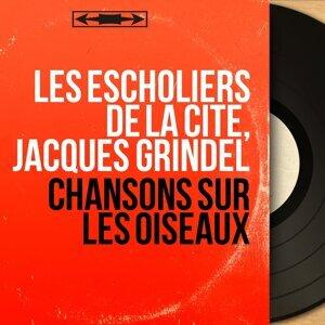 Les Escholiers de la Cité, Jacques Grindel 歌手頭像