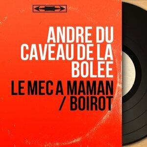 André du caveau de la Bolée アーティスト写真