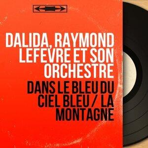 Dalida, Raymond Lefèvre et son orchestre 歌手頭像
