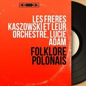 Les Frères Kaszowski et leur orchestre, Lucie Adam 歌手頭像