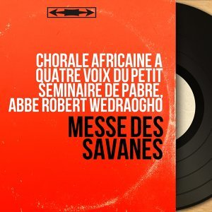 Chorale africaine à quatre voix du petit séminaire de Pabré, Abbé Robert Wedraogho 歌手頭像