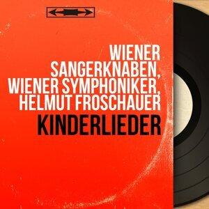 Wiener Sängerknaben, Wiener Symphoniker, Helmut Froschauer 歌手頭像