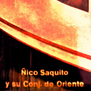 Nico  Saquito  y su conjunto de de oriente