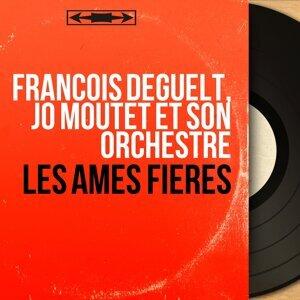François Deguelt, Jo Moutet et son orchestre 歌手頭像