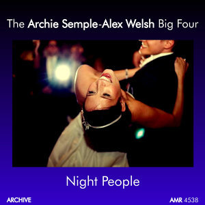 The Archie Semple-Alex Welsh Big Four アーティスト写真