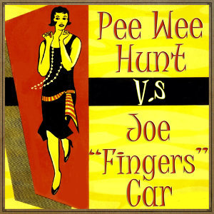 "Pee Wee Hunt & Joe ""Fingers"" Carr 歌手頭像"
