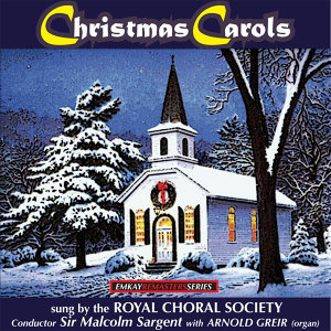 The Royal Choral Society  and Malcolm Sargent  with Arnold Greir 歌手頭像