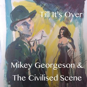 Mikey Georgeson & The Civilised Scene 歌手頭像