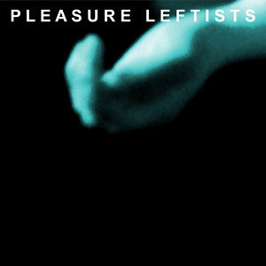 Pleasure Leftists 歌手頭像