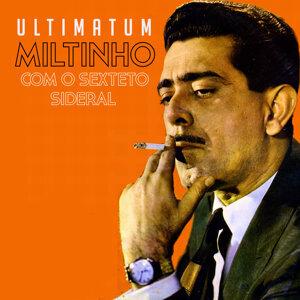 Miltinho Com O Sexteto Sideral 歌手頭像